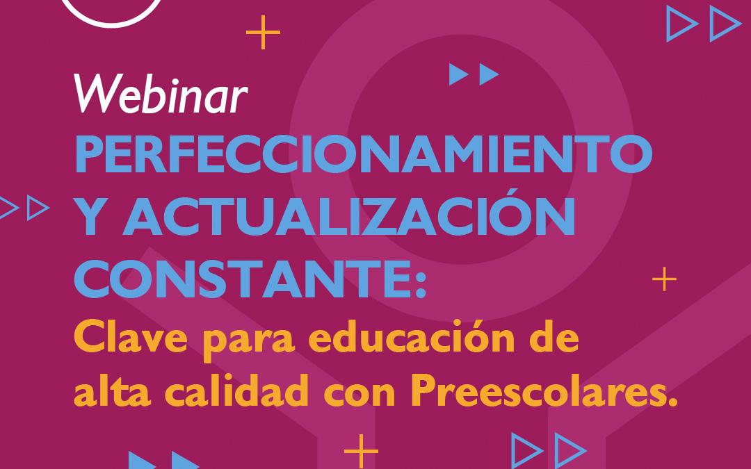 """WEBINAR """"Perfeccionamiento y actualización constante: clave para la educación de alta calidad con Preescolares"""""""