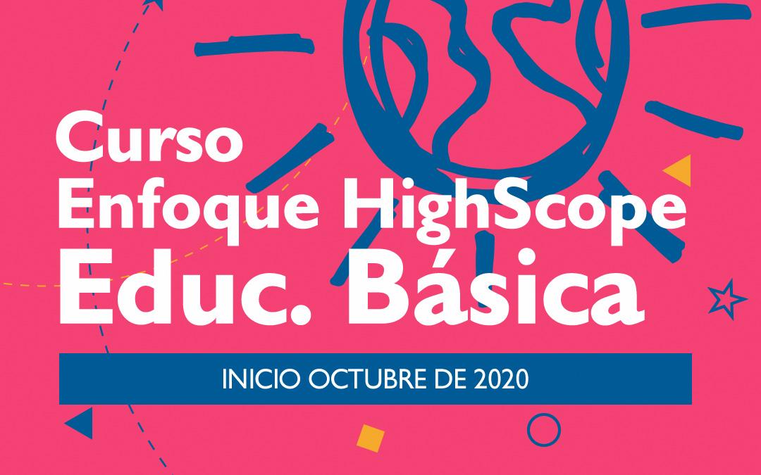 Curso Enfoque HighScope para Educación Básica CEB 2020-2021
